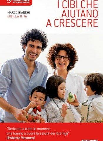 """Da marzo in libreria """"I cibi che aiutano a crescere"""". E ad aprile i nuovi appuntamenti con """"Bimbi in cucina, mamme in classe""""."""